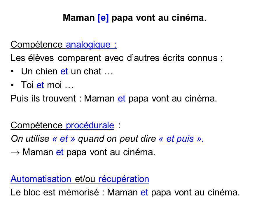 Maman [e] papa vont au cinéma.